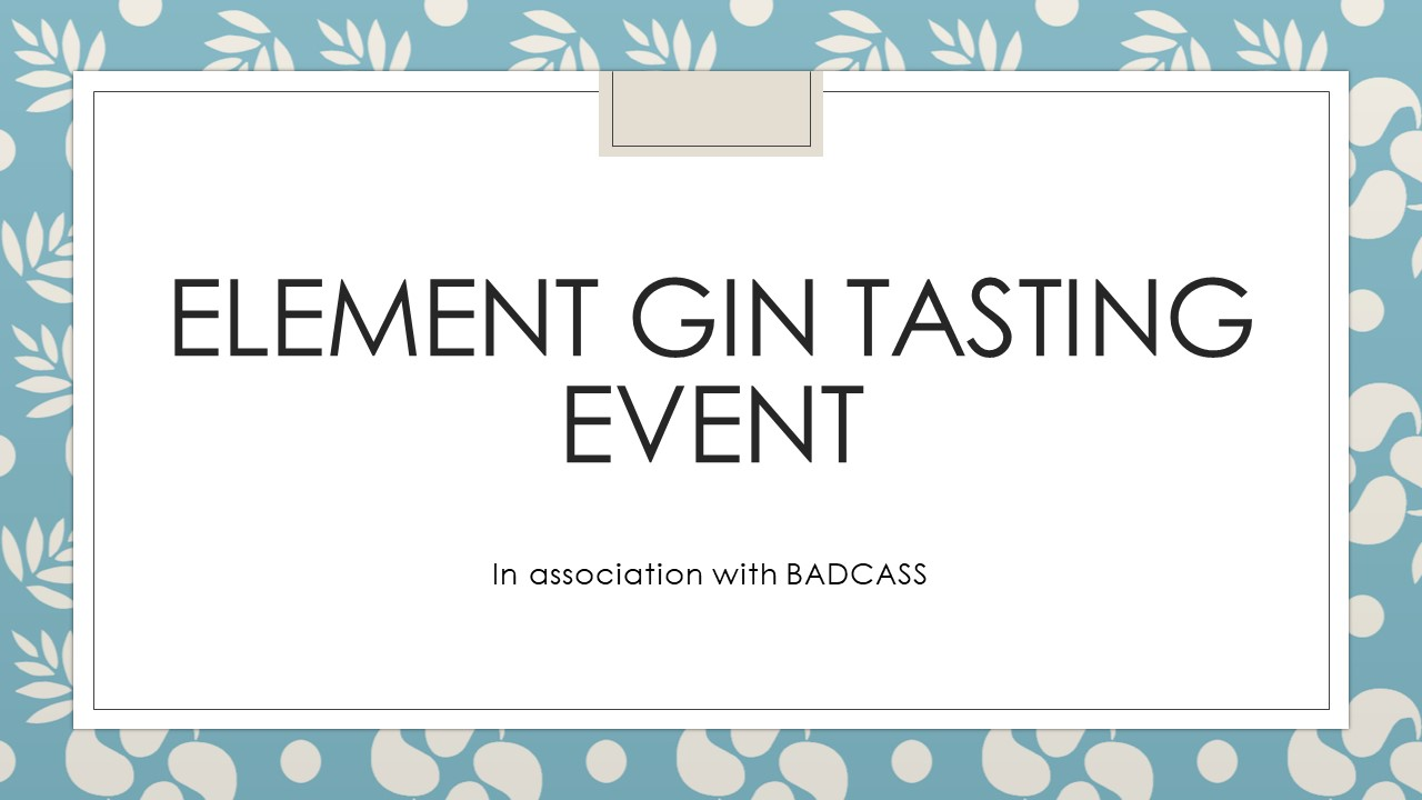 Gin Tasting with Element and BADCASS